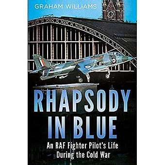 Rhapsody in Blue: An RAF Fighter Pilot's Life During the Cold War
