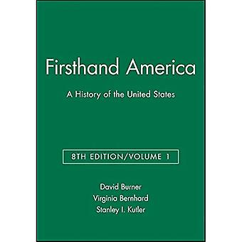 First Hand America A History of the United States