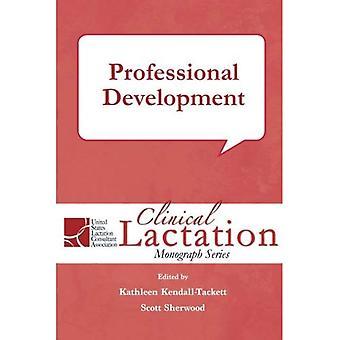 Professional Development: Volume 4 (Clinical Lactation Monograph Series)