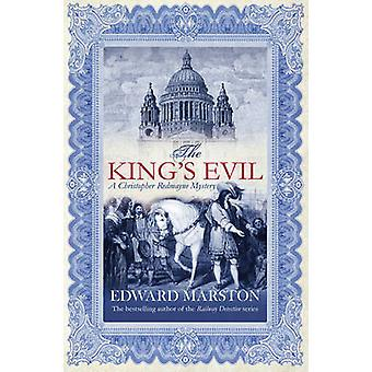 The Kings Evil by Edward Marston