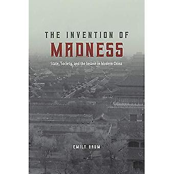 De uitvinding van waanzin: staat, de maatschappij en de Insane in Modern China