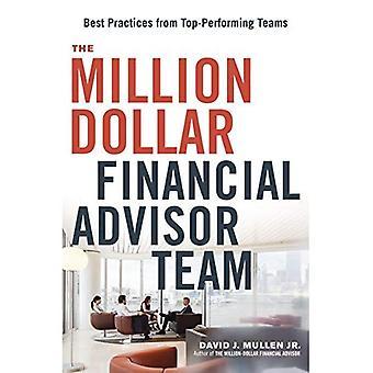 Die Millionen-Dollar-Finanzberater-Team: Best Practices aus Spitzenteams durchführen