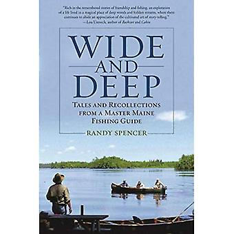 Wide and Deep: Tales and Recollections from a Master� Maine Fishing Guide