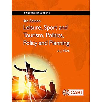 Leisure, Sport and Tourism,� Politics, Policy and Planning (CABI Tourism Texts)