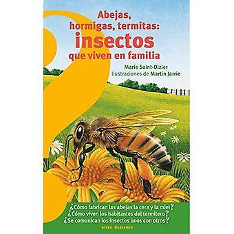 Abejas, Hormigas, Termitas Insectos Que Viven En Familia / Bees, Ants, Termites: Insects That Live� in Families