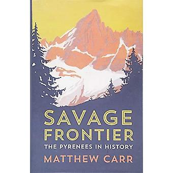 Savage Frontier - The Pyrenees in History by Savage Frontier - The Pyre