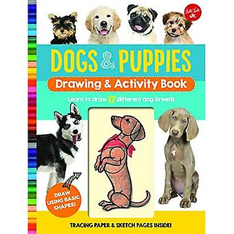 Dogs & Puppies Drawing & Activity Book: Learn to draw 17 different dog breeds (Drawing & Activity)