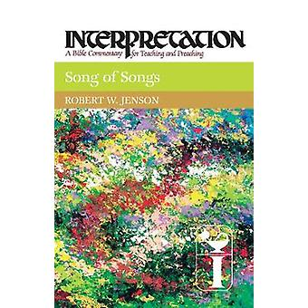 Song of Songs Interpretation A Bible Commentary for Teaching and Preaching by Jenson & Robert W.