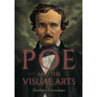 Poe and the Visual Arts by Barbara Cantalupo - 9780271063102 Book