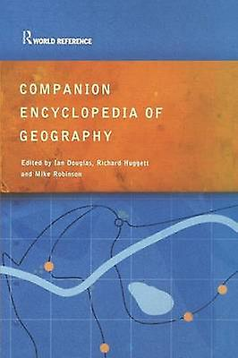 Companion Encyclopedia of Geography The EnvironHommest and Huhommekind by Douglas & Ian