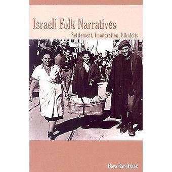Israeli Folk Narratives Settlement Immigration Ethnicity by BarItzhak & Haya