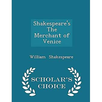Shakespeares The Merchant of Venice  Scholars Choice Edition by Shakespeare & William