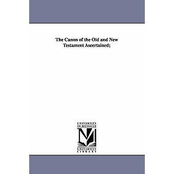 Canon av gamla och nya testamentet av Alexander & Archibald