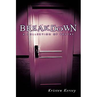 Breakdown A Collection of Poetry by Kersey & Kristen