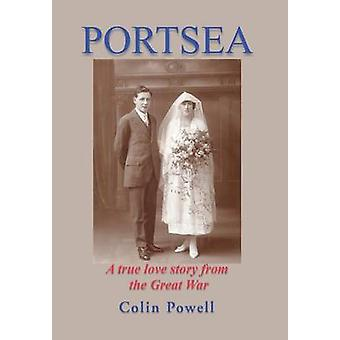 Portsea A True Love Story from the Great War by Powell & Colin