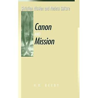 Canon and Mission by Beeby & H. D.