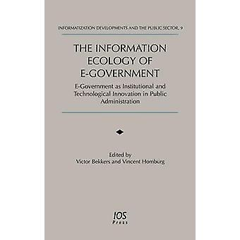 The Information Ecology of EGovernment by Bekkers & Victor