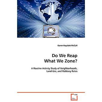 Do We Reap What We Zone by HayslettMcCall & Karen
