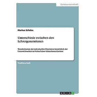 Unterschiede zwischen den Lehrergenerationen af Scholze & Markus