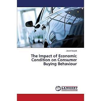 The Impact of Economic Condition on Consumer Buying Behaviour by Nurjadi Jason