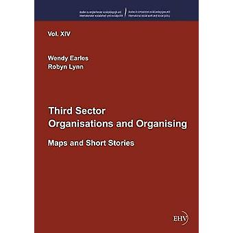 Third Sector Organisations and Organising by Earles & Wendy
