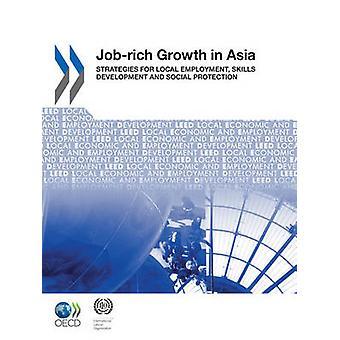 Lokal ekonomisk och utveckling LEED Jobbbefrämjande sysselsättningstillväxten i Asien strategier för kompetensutveckling för lokal sysselsättning och socialt skydd av OECD Publishing