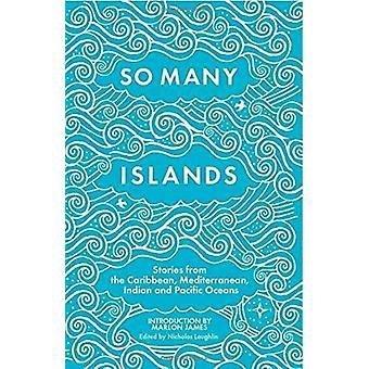 Zoveel eilanden - verhalen uit de Indische Caraïbische - Mediterrane-