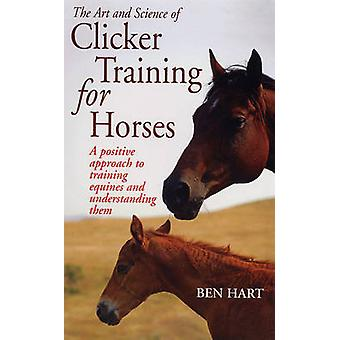 The Art and Science of Clicker Training for Horses - A Positive Approa