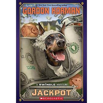 Jackpot - A Swindle Mystery by Gordon Korman - 9780545561471 Book