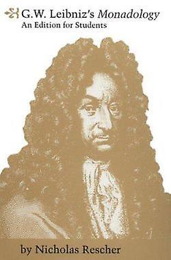Monadology (New edition) by Gottfried Wilhelm Leibniz - Nicholas Resc
