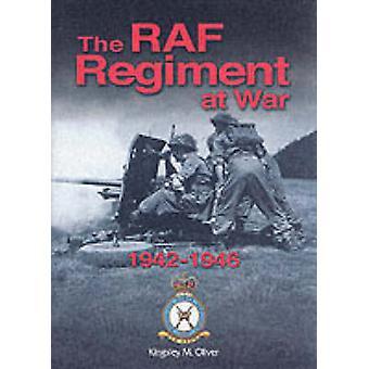 The RAF Regiment at War 1942-46 by Kingsley M. Oliver - 9780850528527