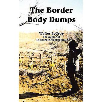 The Border Body Dumps by Walter Lecroy - 9780978568726 Book