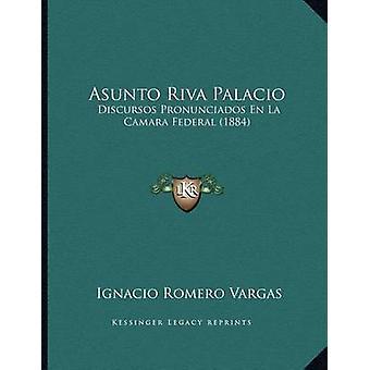 Asunto Riva Palacio - Discursos Pronunciados En La Camara Federal (188