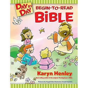 Day by Day Begin-To-Read Bible by Karyn Henley - Joseph Sapulich - 97