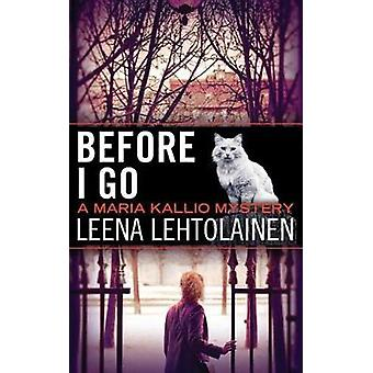 Before I Go by Leena Lehtolainen - Owen F. Witesman - 9781477822999 B