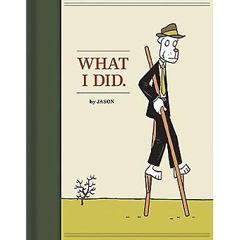 What I Did by Jason - 9781606994146 Book
