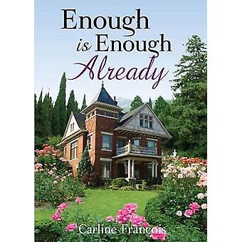 Enough Is Enough Already by Carline Francois - 9781627468565 Book