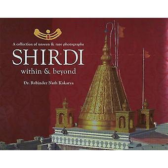 Shirdi - Within & Beyond by Rabinder Nath Kakarya - 9788120778061 Book
