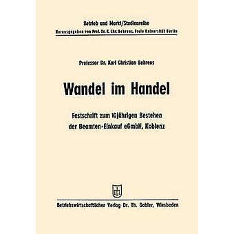 Wandel im Handel  Festschrift zum 10 jhrigen Bestehen der BeamtenEinkauf eGmbH Koblenz by Behrens & Karl Christian
