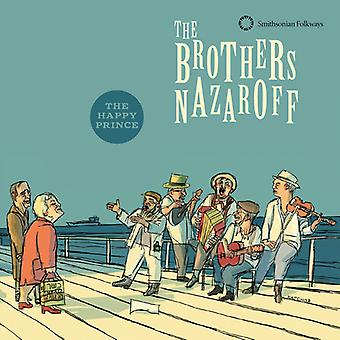 The Brothers Nazaroff - The Brothers Nazaroff: The Happy Prince [CD] USA import
