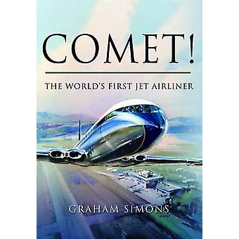 Comet The Worlds First Jet Airliner by Graham M. Simons