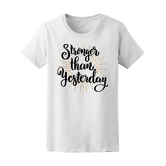Stronger Than Yesterday   Tee Women's -Image by Shutterstock
