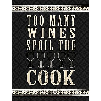 Too Many Wines Spoil The Cook Steel Sign 200Mm X 150Mm