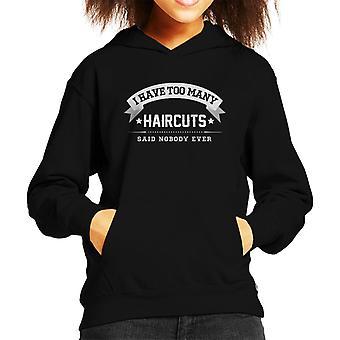 I Have Too Many Haircuts Said Nobody Ever Kid's Hooded Sweatshirt