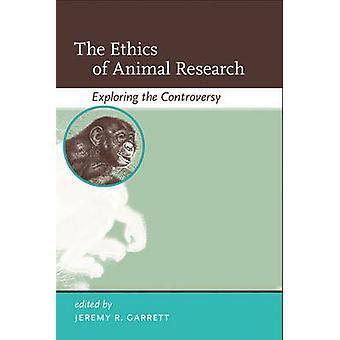 De ethiek van het dierlijke onderzoek - het verkennen van de controverse door Jeremy R.