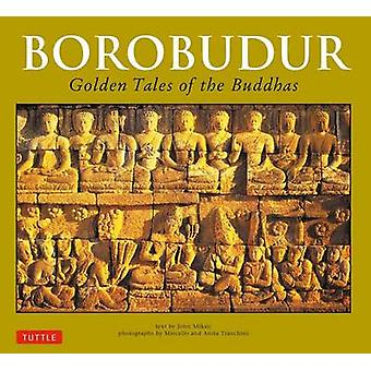 Borobudur - Golden Tales of the Buddhas by John Norman Miksic - Anita