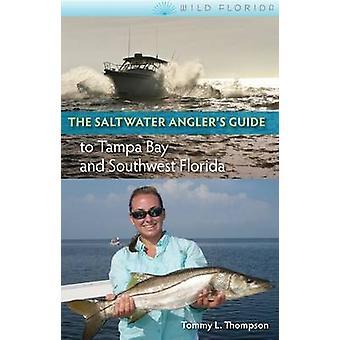 Guide du pêcheur à la ligne d'eau salée à Tampa Bay et le sud-ouest de la Floride par à