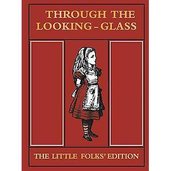Through the Looking Glass wenig Leute Edition (Hauptmarkt Hrsg.) l