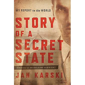 Story of a Secret State - My Report to the World by Jan Karski - Madel