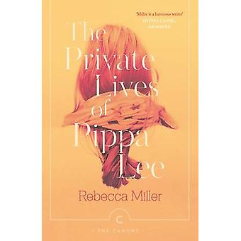 The Private Lives of Pippa Lee (Main - Canons Edition) by Rebecca Mil